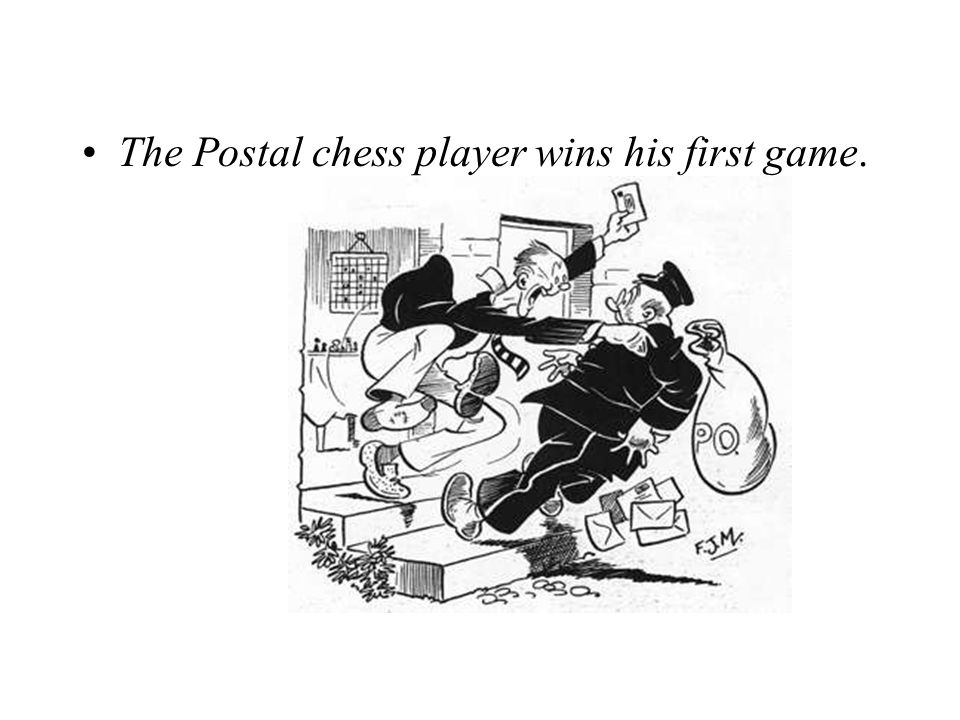 The Postal chess player wins his first game.