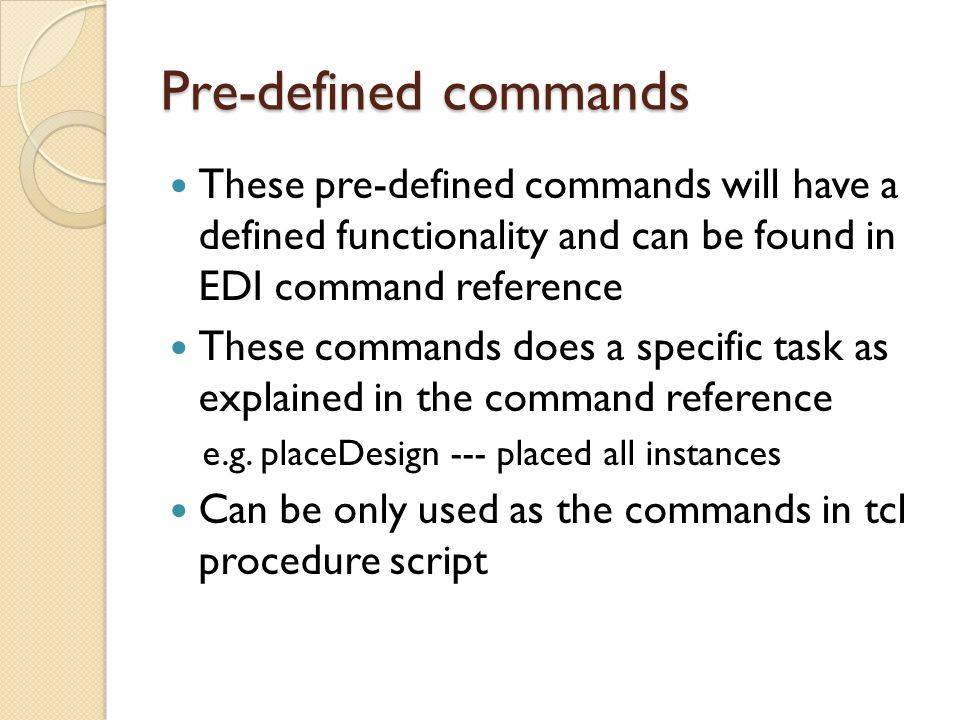 Pre-defined commands These pre-defined commands will have a defined functionality and can be found in EDI command reference.