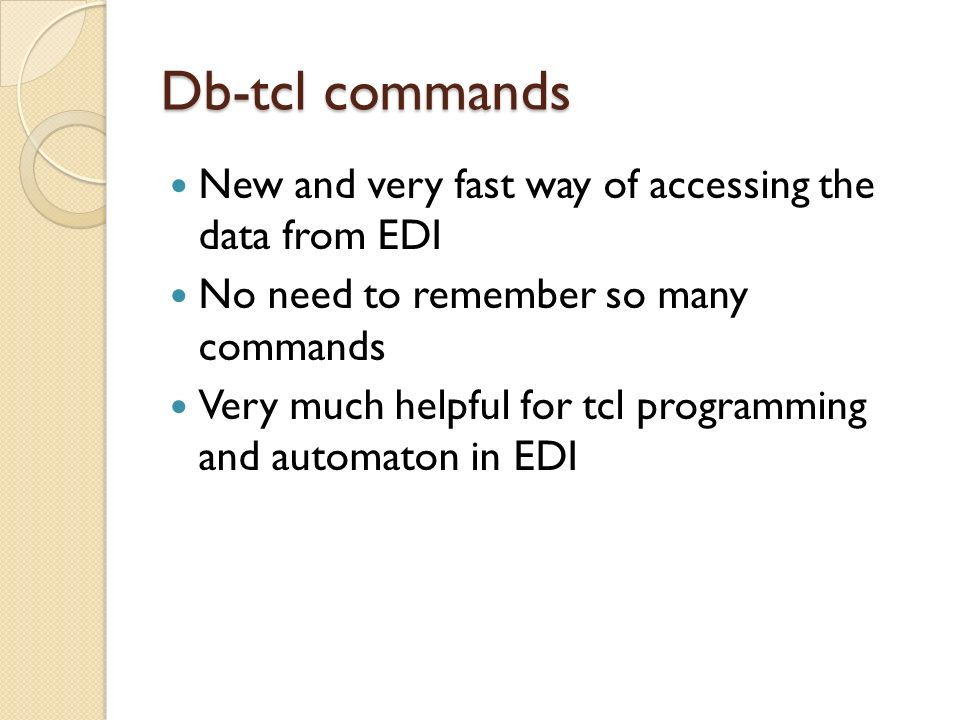 Db-tcl commands New and very fast way of accessing the data from EDI