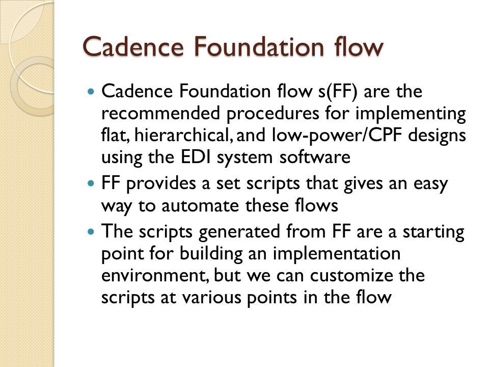 Cadence Foundation flow