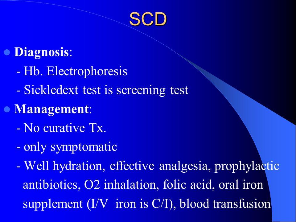SCD Diagnosis: - Hb. Electrophoresis
