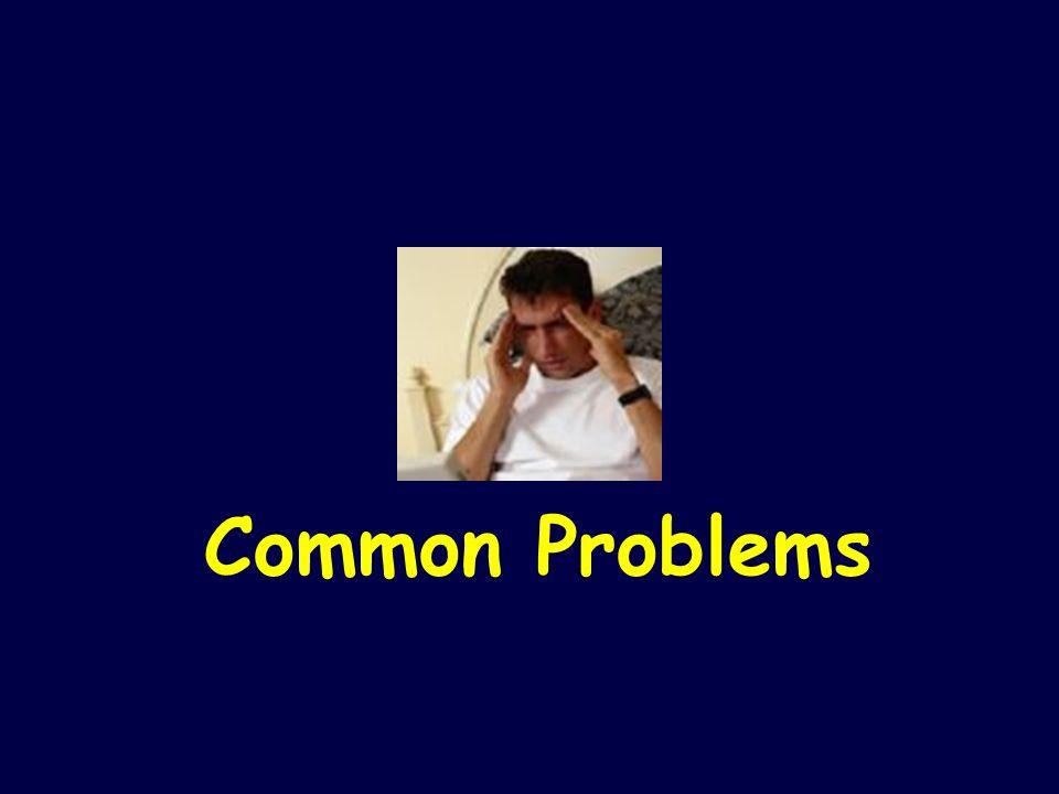 Common Problems