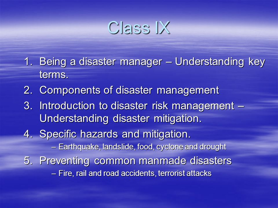 Class IX Being a disaster manager – Understanding key terms.