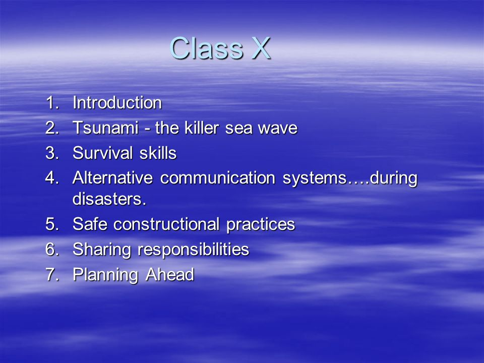 Class X Introduction Tsunami - the killer sea wave Survival skills