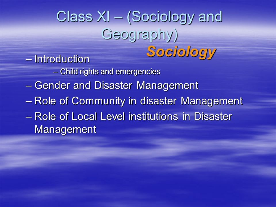 Class XI – (Sociology and Geography) Sociology