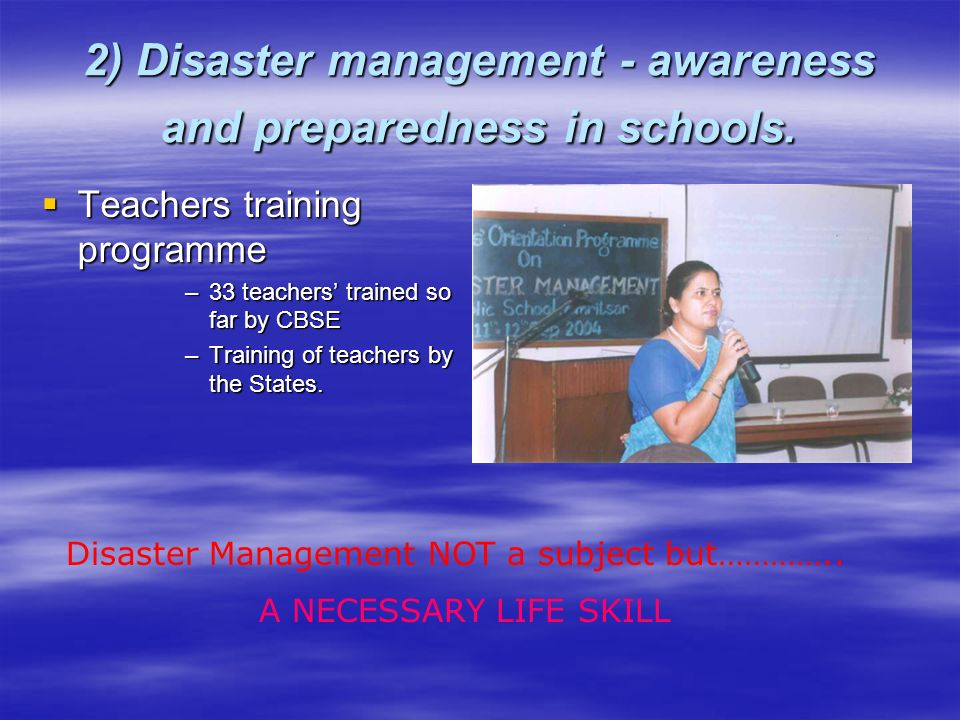 2) Disaster management - awareness and preparedness in schools.