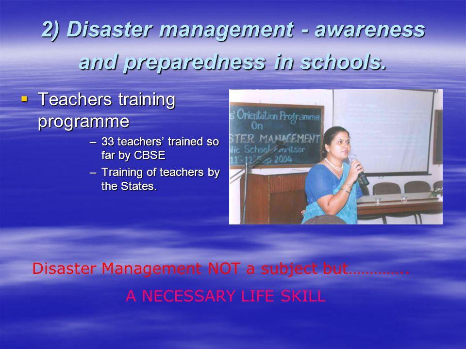 2) Disaster management - awareness and preparedness in schools.