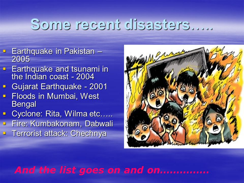 Some recent disasters…..