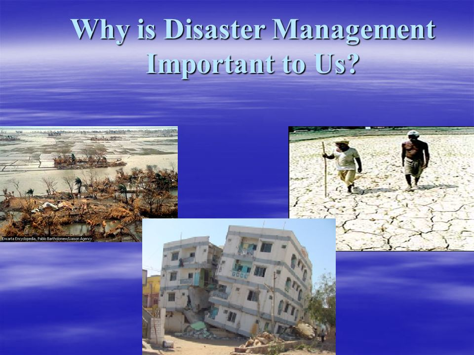 Why is Disaster Management Important to Us