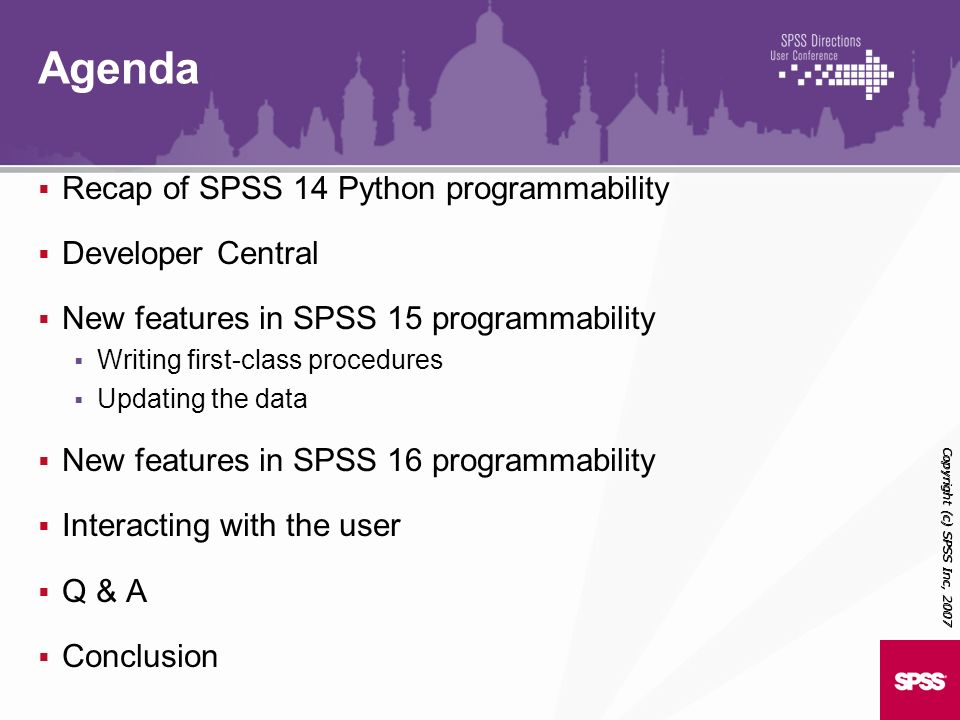 Agenda Recap of SPSS 14 Python programmability Developer Central