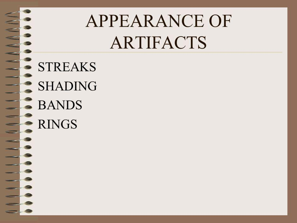 APPEARANCE OF ARTIFACTS