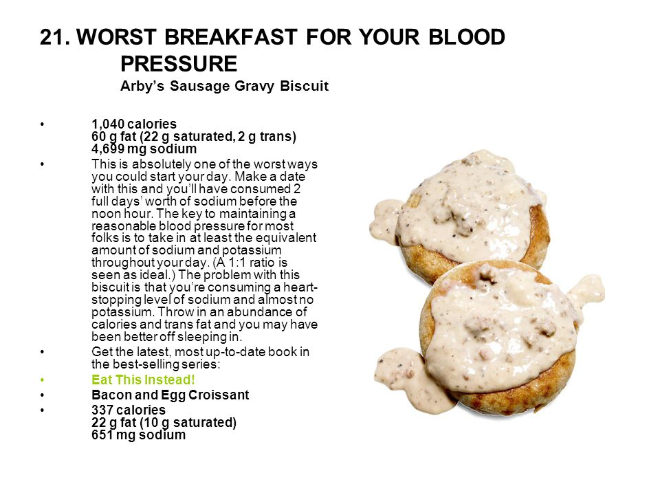 21. WORST BREAKFAST FOR YOUR BLOOD PRESSURE Arby's Sausage Gravy Biscuit