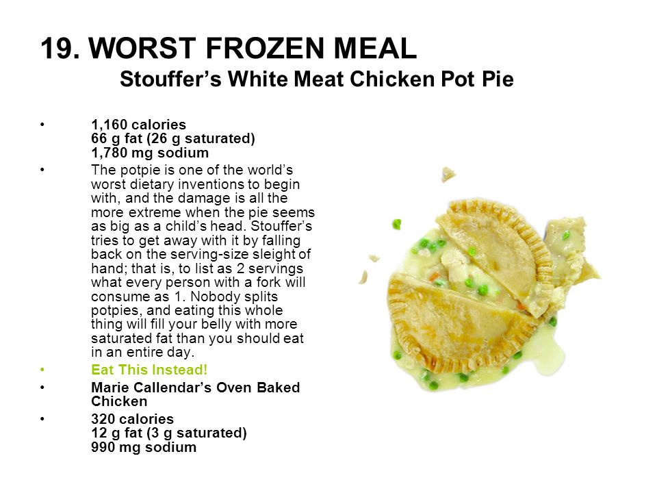 19. WORST FROZEN MEAL Stouffer's White Meat Chicken Pot Pie