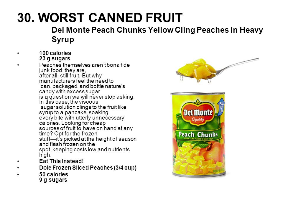 30. WORST CANNED FRUIT Del Monte Peach Chunks Yellow Cling Peaches in Heavy Syrup