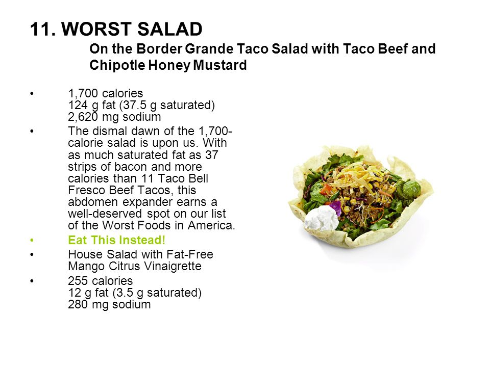 11. WORST SALAD On the Border Grande Taco Salad with Taco Beef and Chipotle Honey Mustard