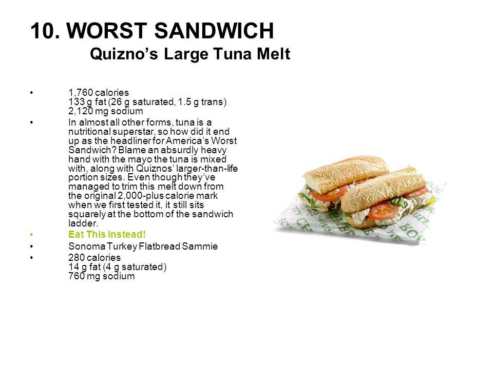 10. WORST SANDWICH Quizno's Large Tuna Melt