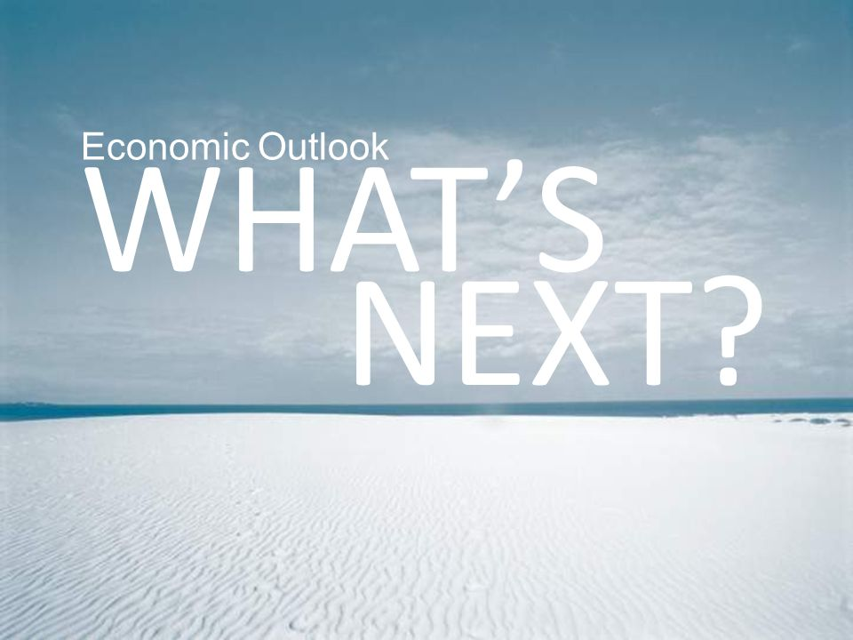 WHAT'S Economic Outlook NEXT So What's Next 18