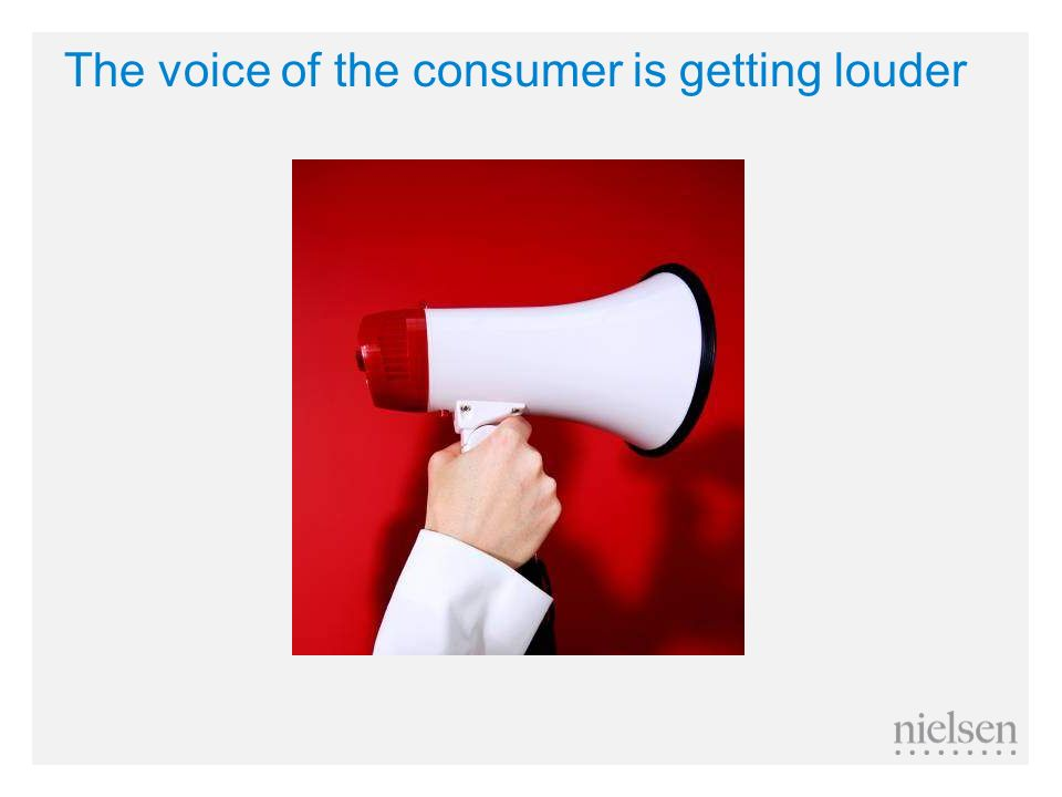 The voice of the consumer is getting louder