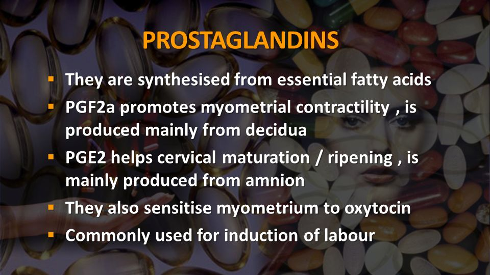 PROSTAGLANDINS They are synthesised from essential fatty acids