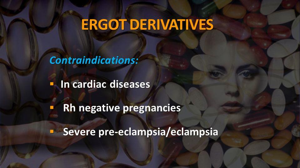 ERGOT DERIVATIVES Contraindications: In cardiac diseases