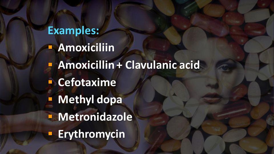 Examples: Amoxiciliin. Amoxicillin + Clavulanic acid.