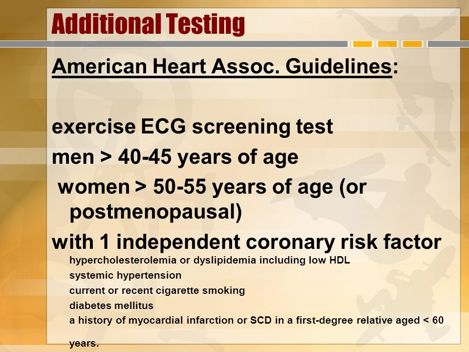 Additional Testing American Heart Assoc. Guidelines: