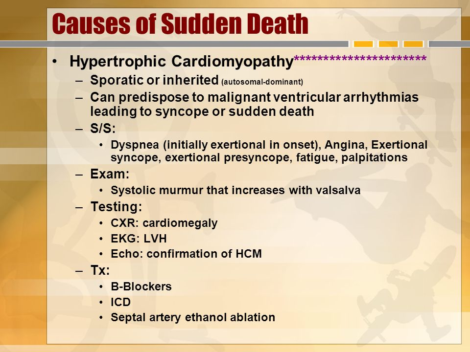 Causes of Sudden Death Hypertrophic Cardiomyopathy********************** Sporatic or inherited (autosomal-dominant)