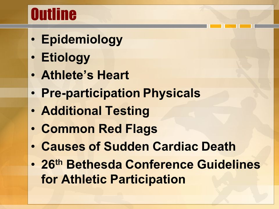 Outline Epidemiology Etiology Athlete's Heart