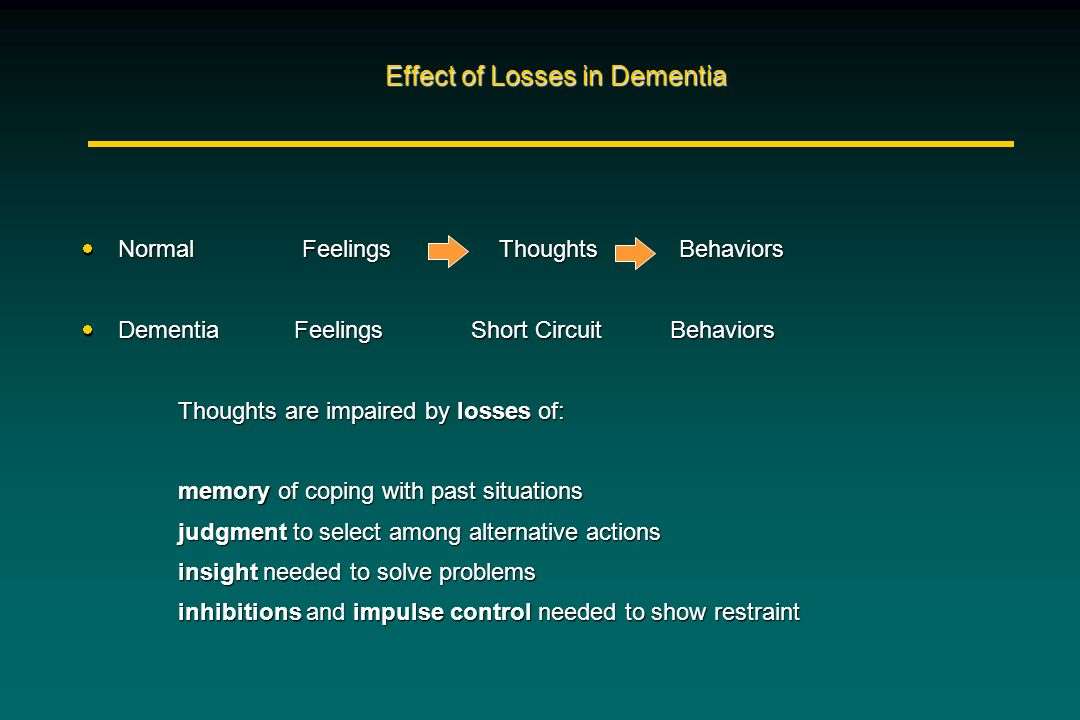 Effect of Losses in Dementia