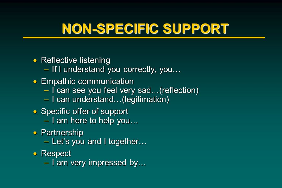 NON-SPECIFIC SUPPORT Reflective listening