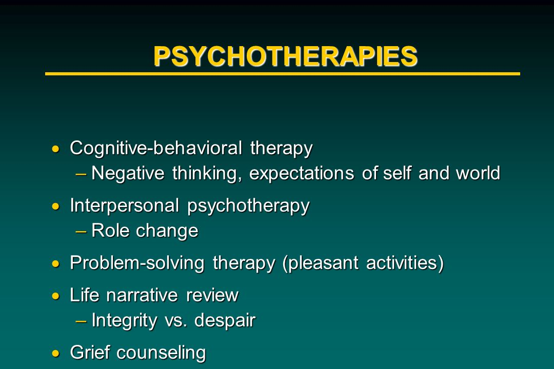 PSYCHOTHERAPIES Cognitive-behavioral therapy