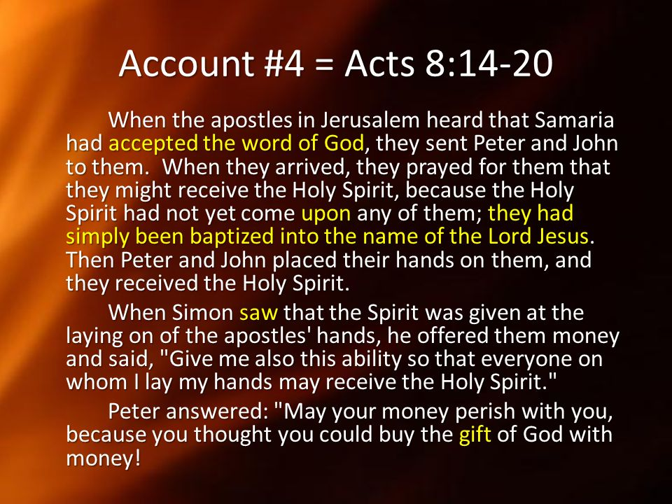 Account #4 = Acts 8:14-20