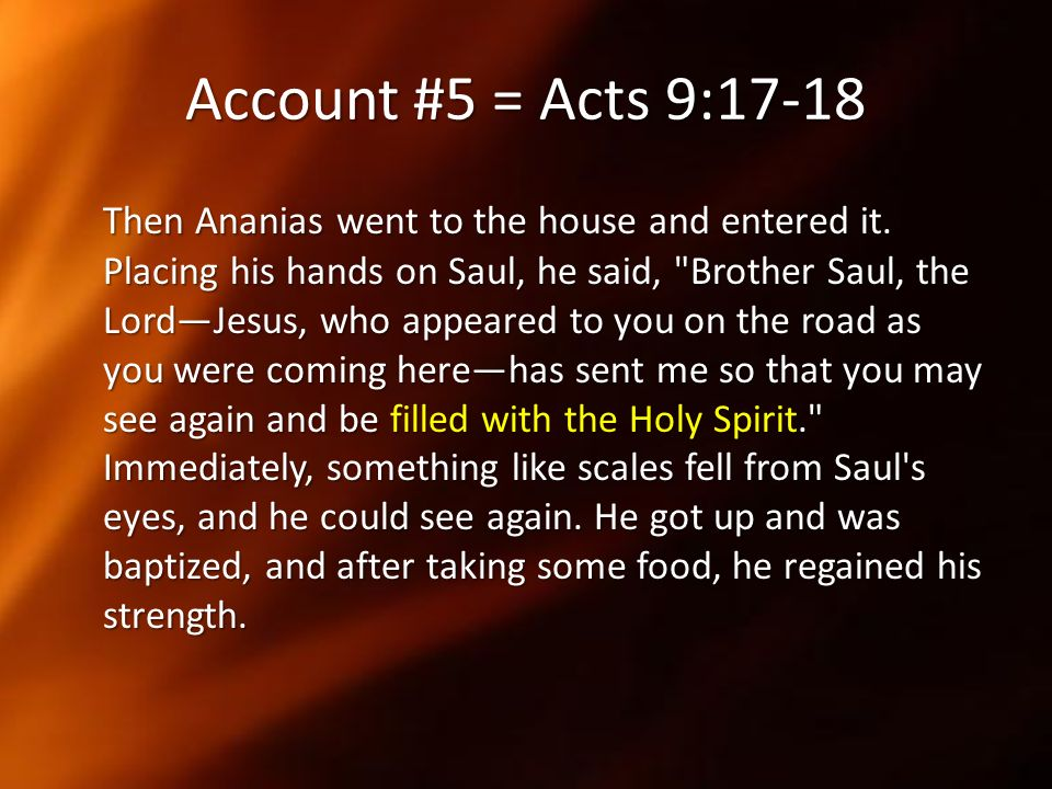 Account #5 = Acts 9:17-18