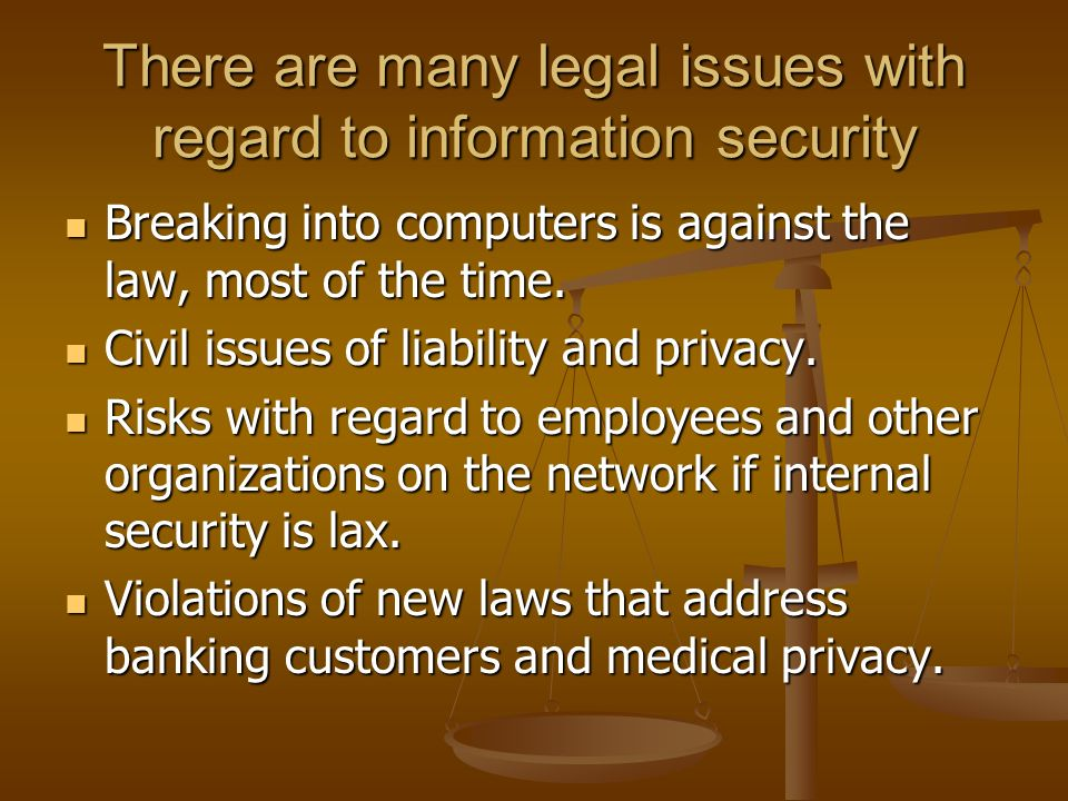 There are many legal issues with regard to information security