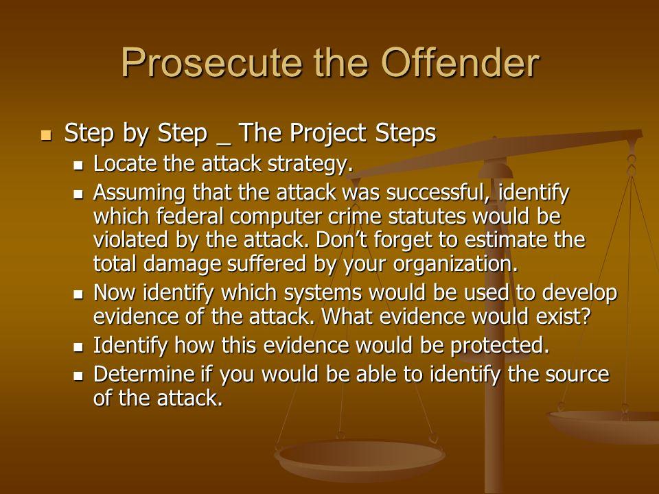 Prosecute the Offender
