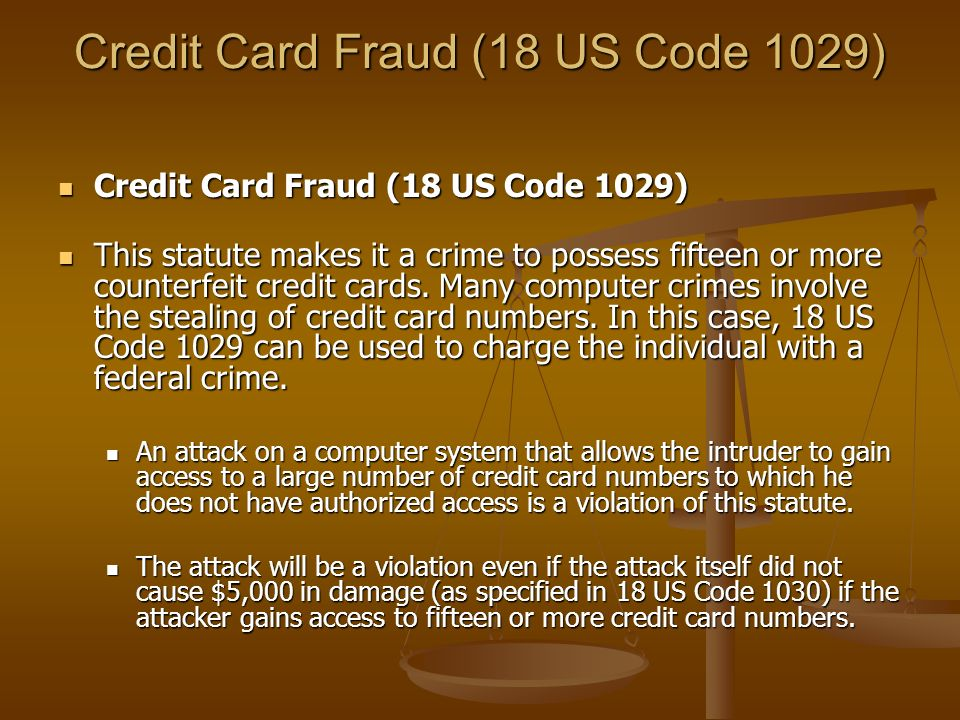 Credit Card Fraud (18 US Code 1029)