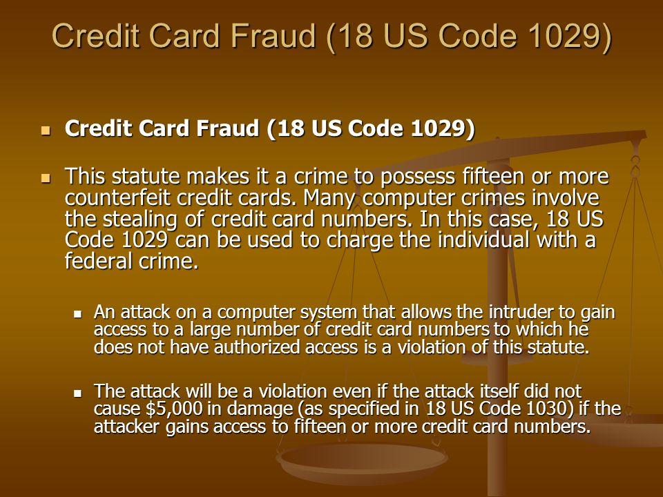 Credit Card Fraud (18 US Code 1029)