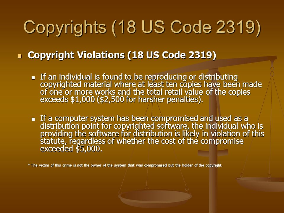 Copyrights (18 US Code 2319) Copyright Violations (18 US Code 2319)