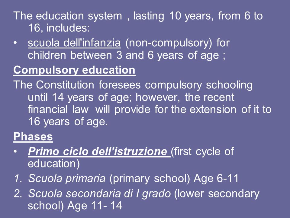 The education system , lasting 10 years, from 6 to 16, includes: