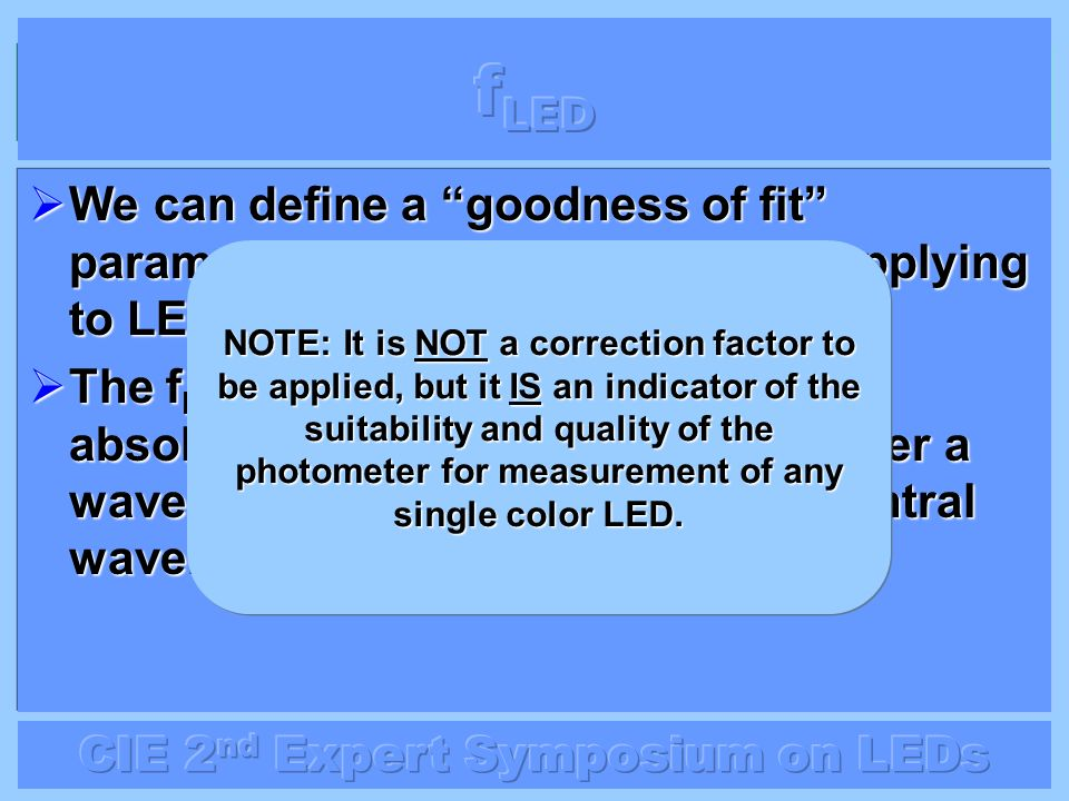 fLED We can define a goodness of fit parameter, like f1' but specifically applying to LEDs – fLED.