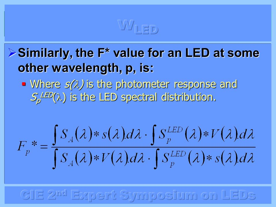wLED Similarly, the F* value for an LED at some other wavelength, p, is: