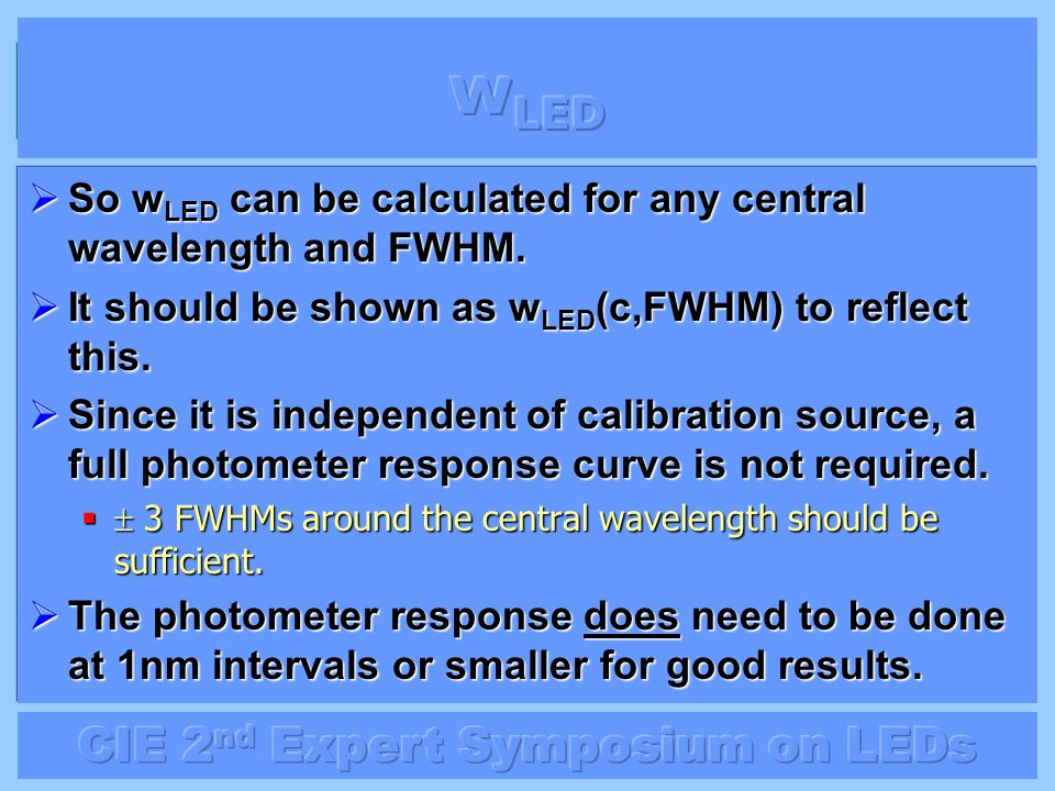 wLED So wLED can be calculated for any central wavelength and FWHM.
