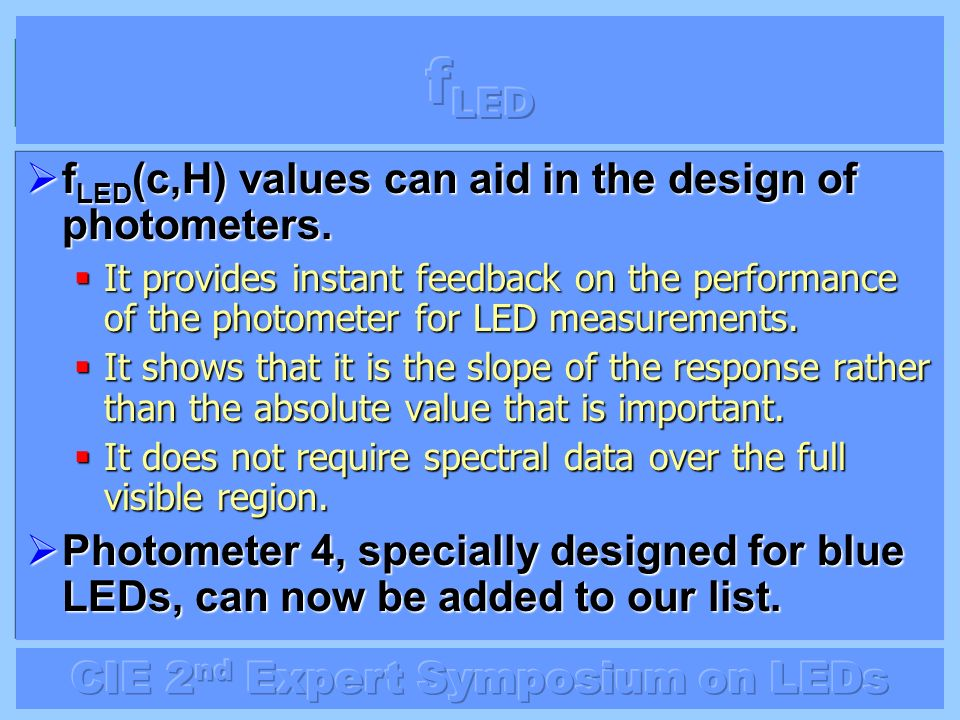 fLED fLED(c,H) values can aid in the design of photometers.