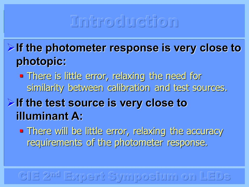 Introduction If the photometer response is very close to photopic: