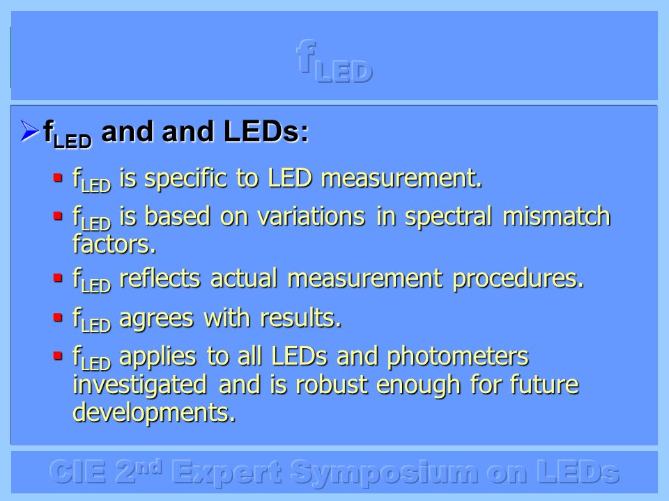 fLED fLED and and LEDs: fLED is specific to LED measurement.