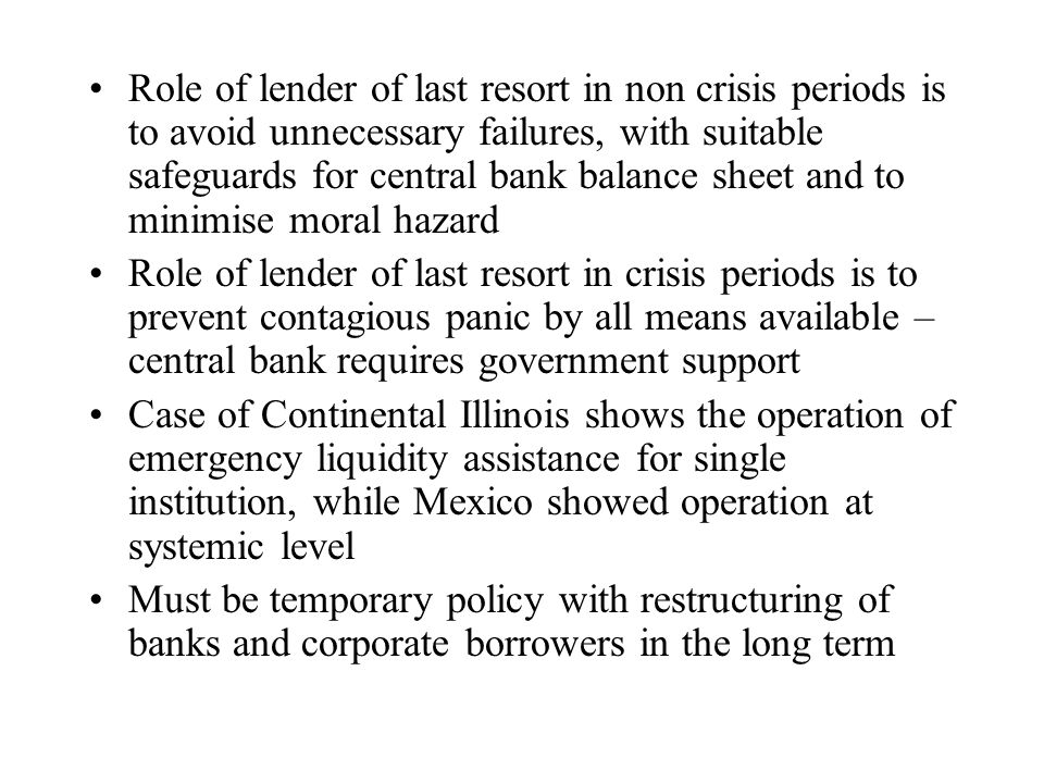 Role of lender of last resort in non crisis periods is to avoid unnecessary failures, with suitable safeguards for central bank balance sheet and to minimise moral hazard