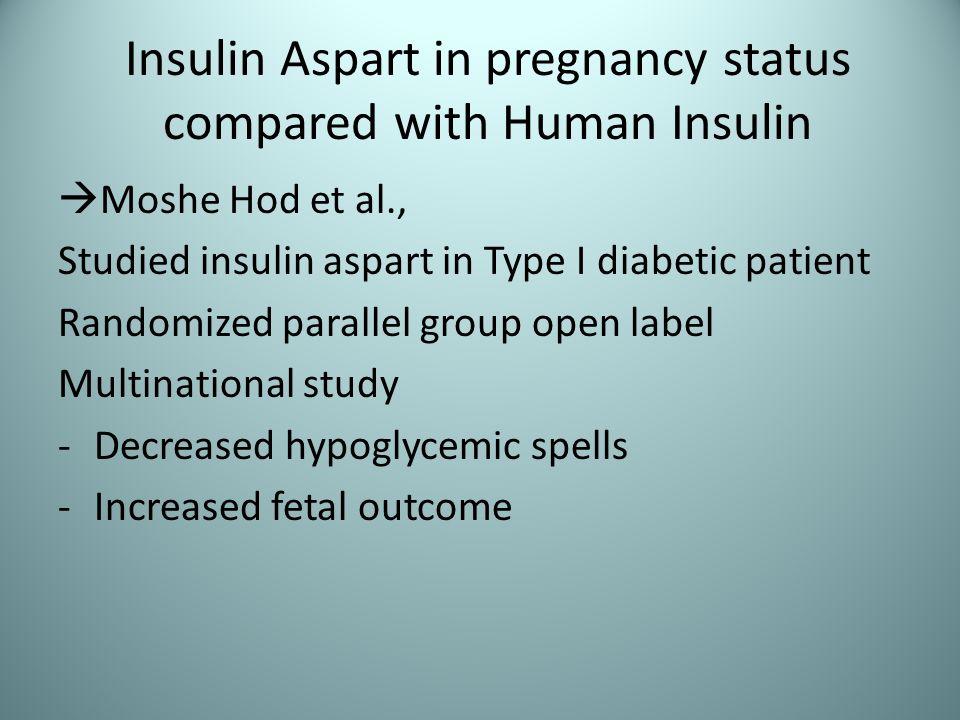 Insulin Aspart in pregnancy status compared with Human Insulin