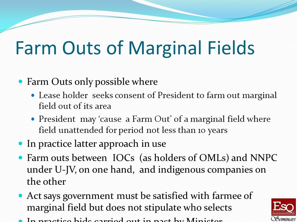 Farm Outs of Marginal Fields
