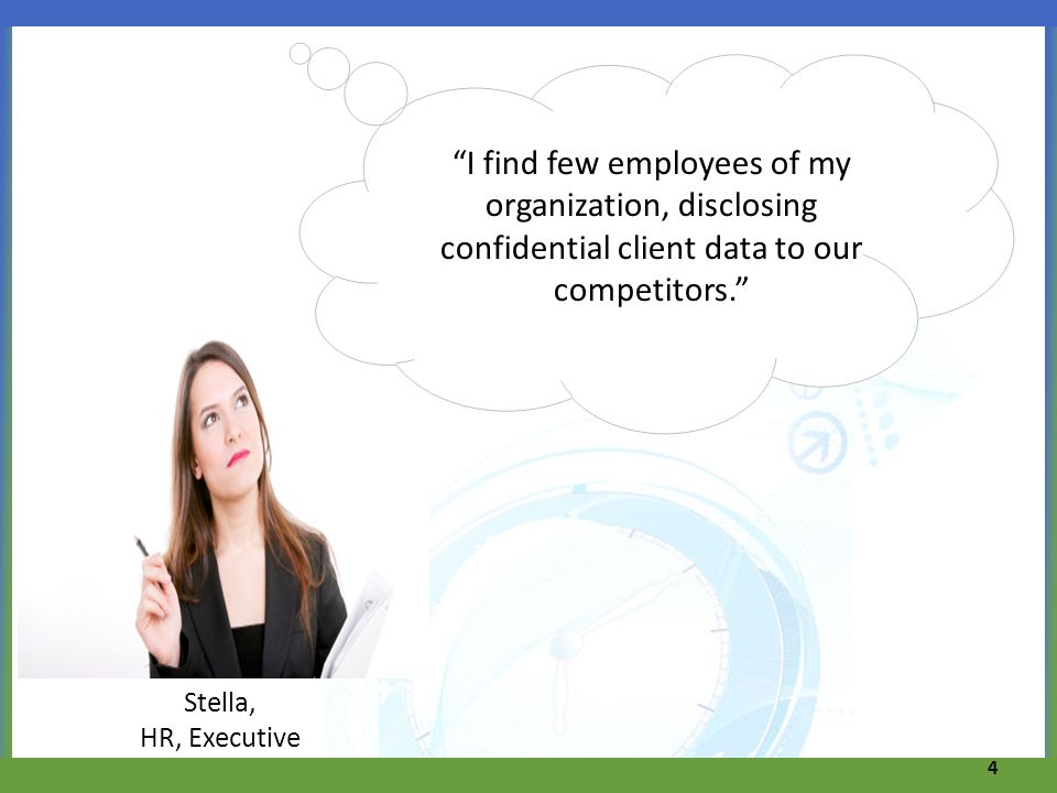 I find few employees of my organization, disclosing confidential client data to our competitors.