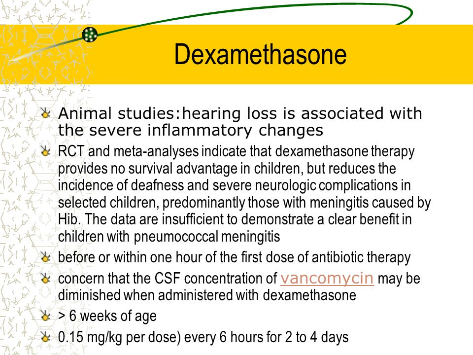 Dexamethasone Animal studies:hearing loss is associated with the severe inflammatory changes.